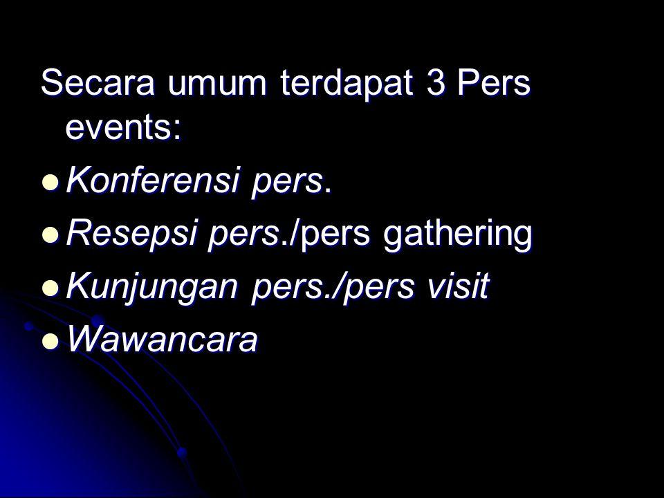 Secara umum terdapat 3 Pers events: