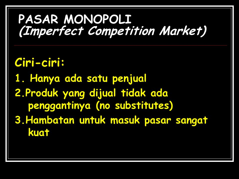 PASAR MONOPOLI (Imperfect Competition Market)