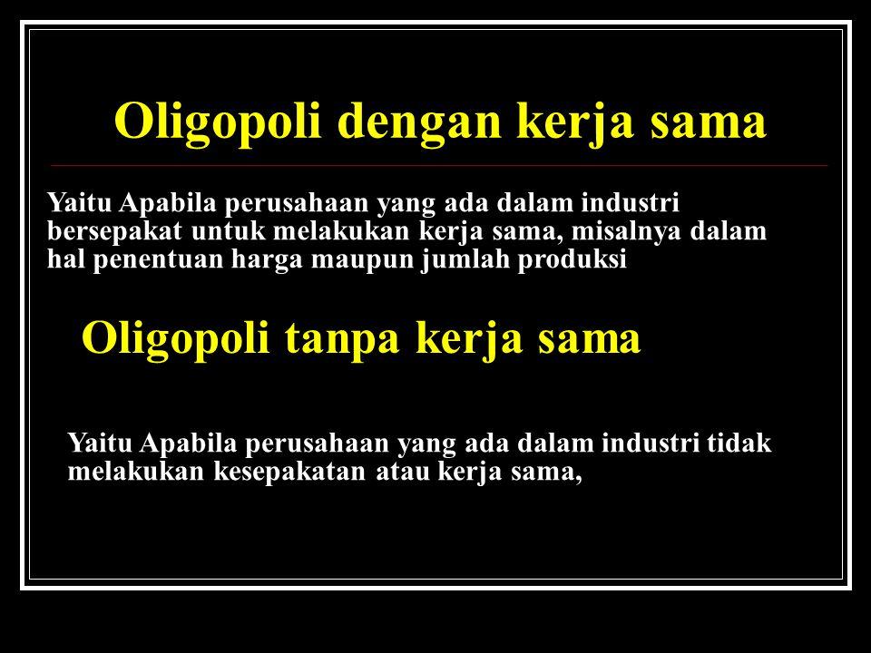 1. Oligopoli dengan kerja sama