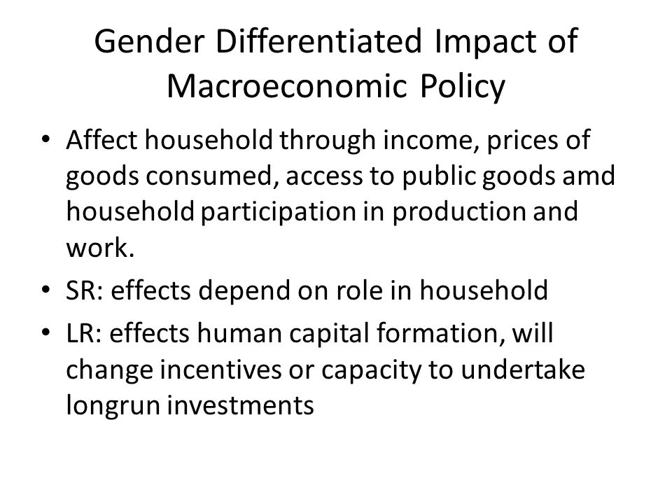 Gender Differentiated Impact of Macroeconomic Policy