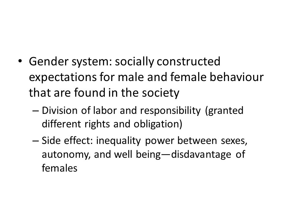 Gender system: socially constructed expectations for male and female behaviour that are found in the society