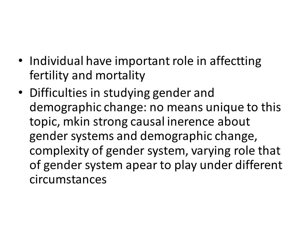 Individual have important role in affectting fertility and mortality