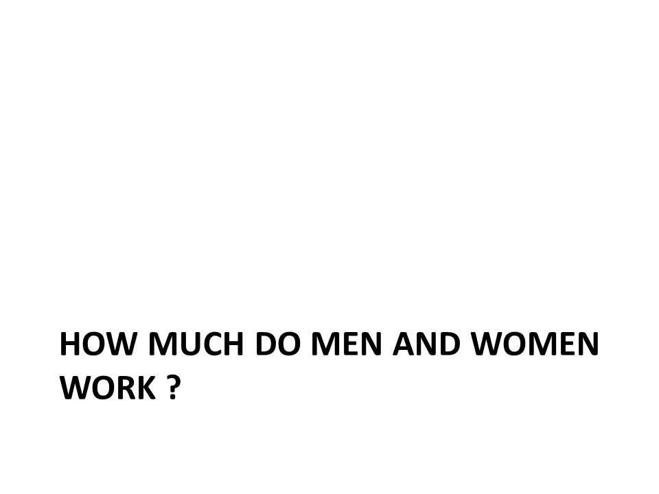 How much do men and women work