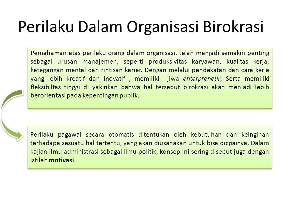 Perilaku Dalam Organisasi Birokrasi