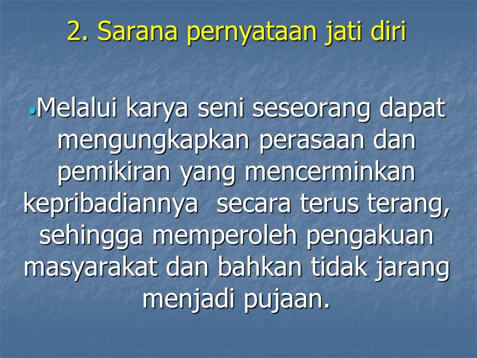 2. Sarana pernyataan jati diri