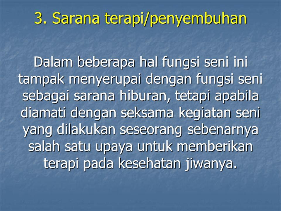 3. Sarana terapi/penyembuhan