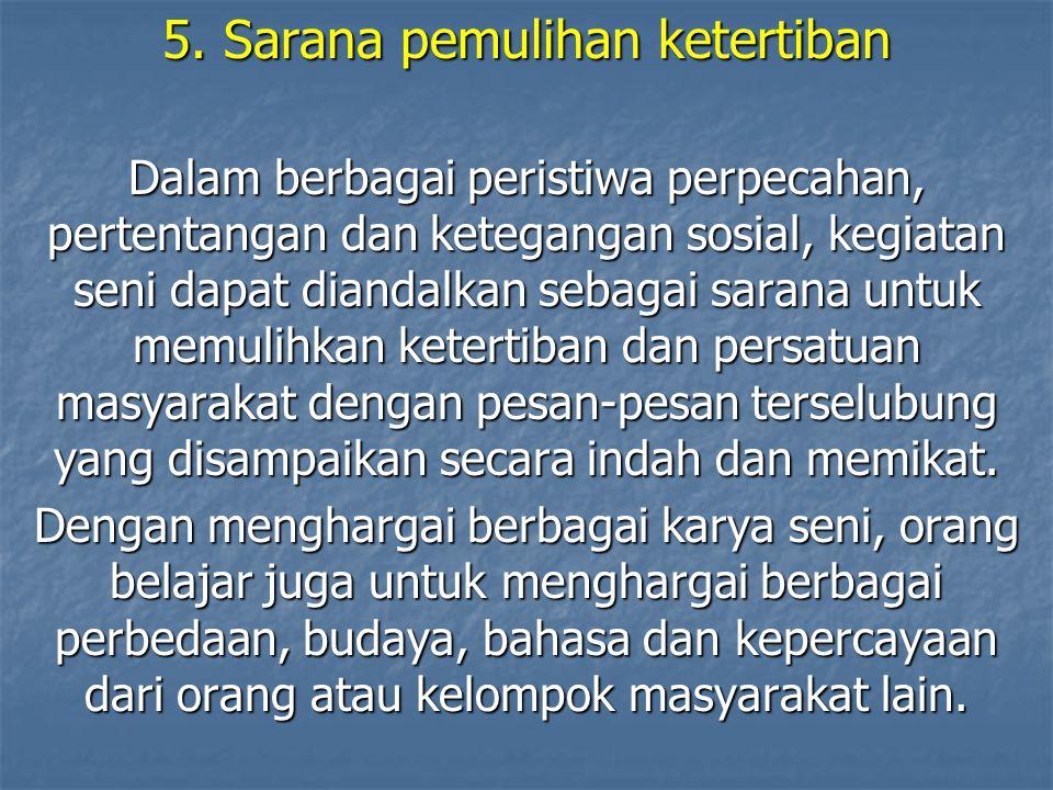 5. Sarana pemulihan ketertiban