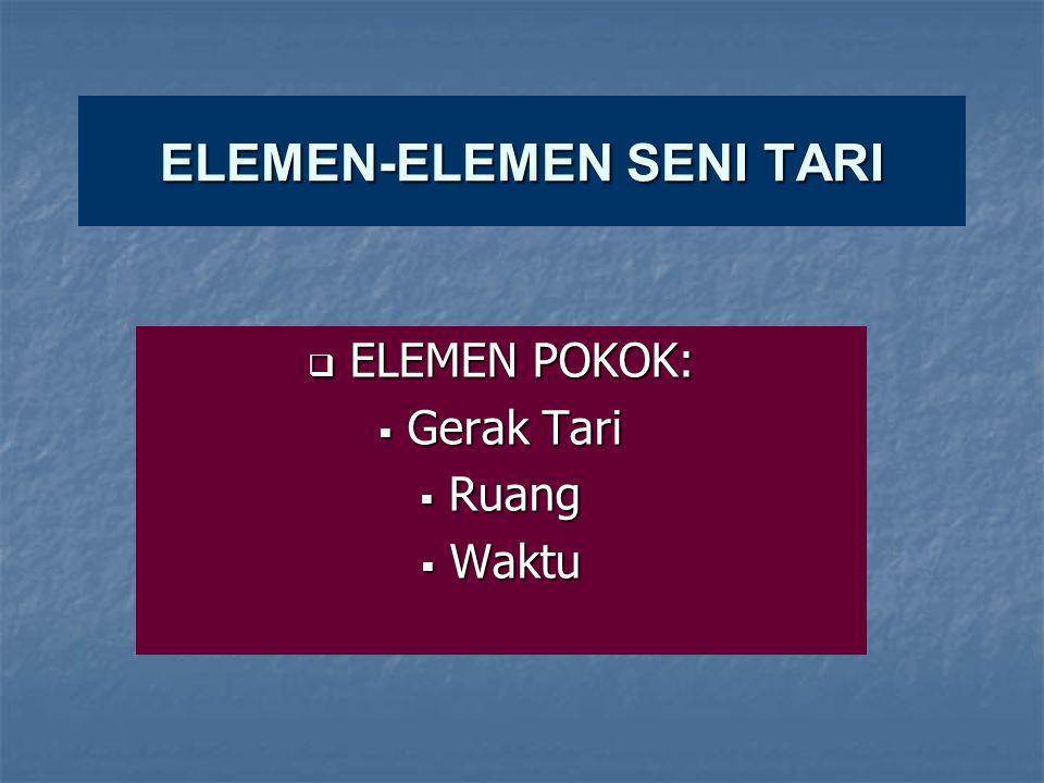 ELEMEN-ELEMEN SENI TARI