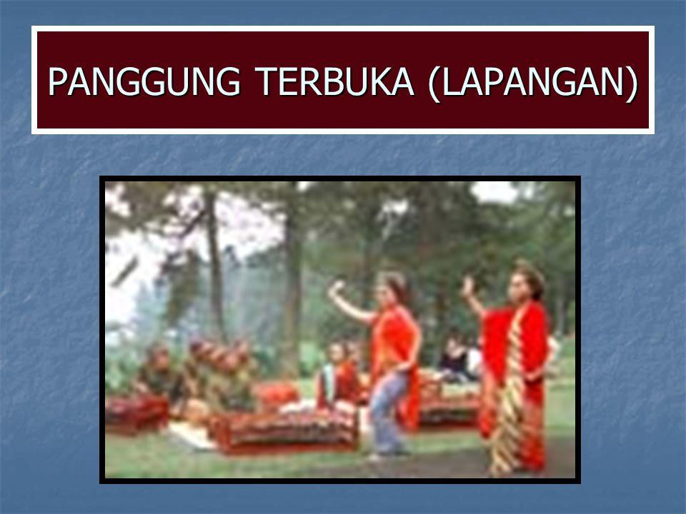PANGGUNG TERBUKA (LAPANGAN)