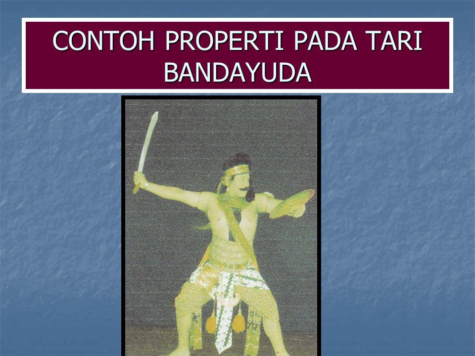CONTOH PROPERTI PADA TARI BANDAYUDA