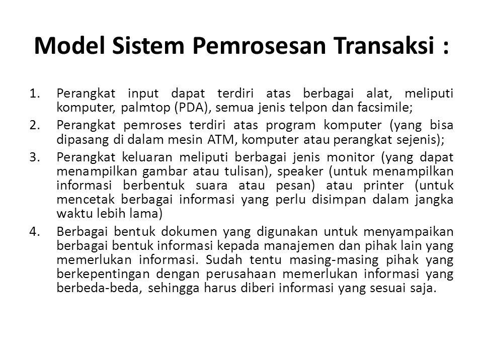 Model Sistem Pemrosesan Transaksi :
