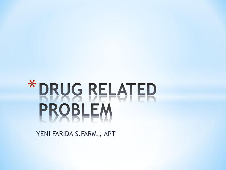 DRUG RELATED PROBLEM YENI FARIDA S.FARM., APT