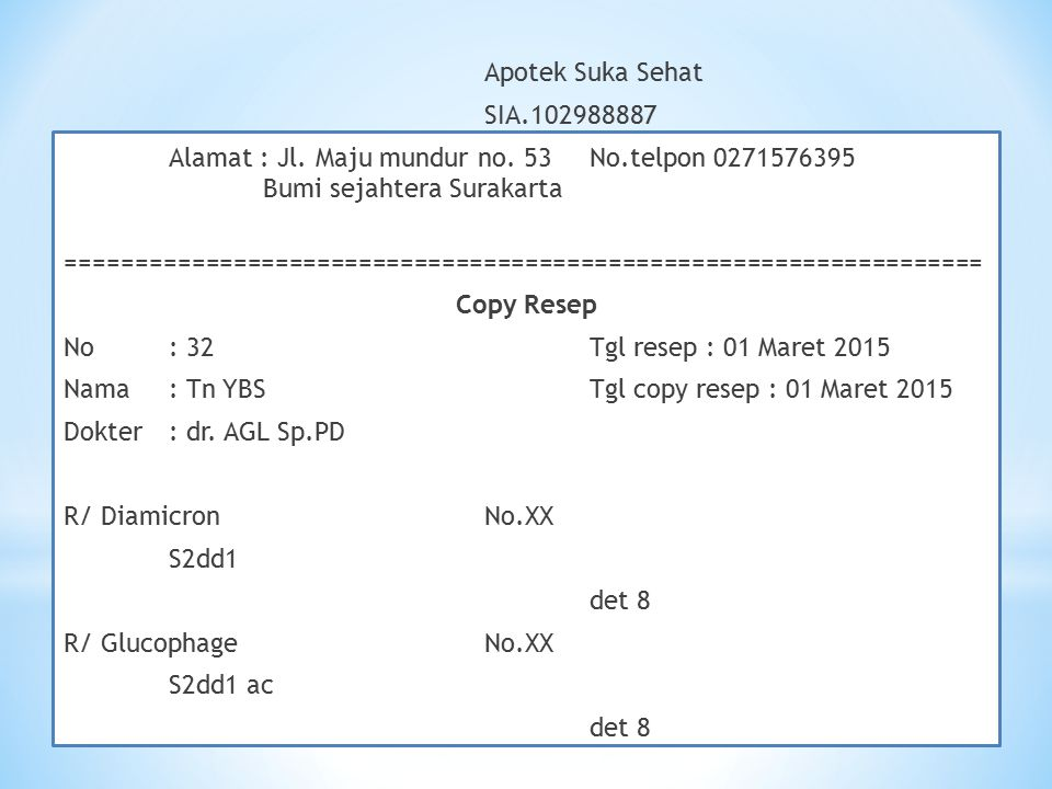 Apotek Suka Sehat SIA. 102988887 Alamat : Jl. Maju mundur no. 53 No