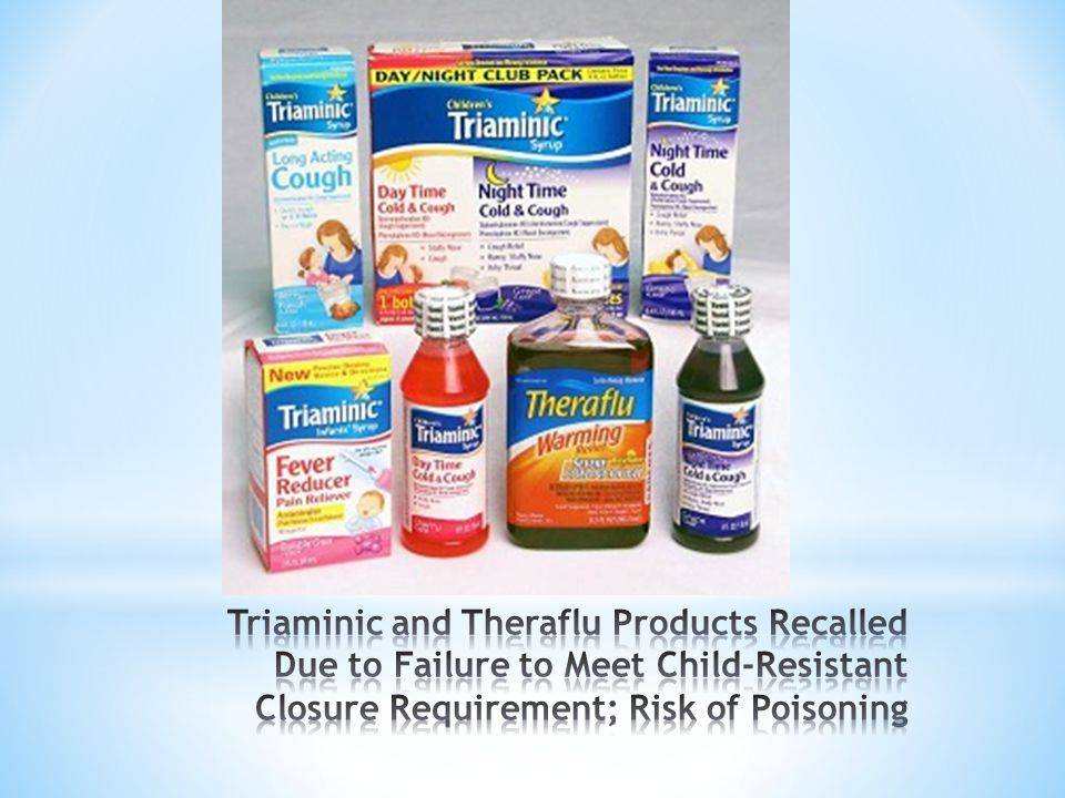 Triaminic and Theraflu Products Recalled Due to Failure to Meet Child-Resistant Closure Requirement; Risk of Poisoning