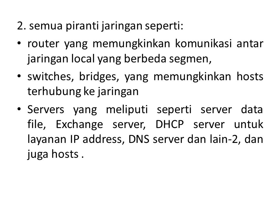 2. semua piranti jaringan seperti: