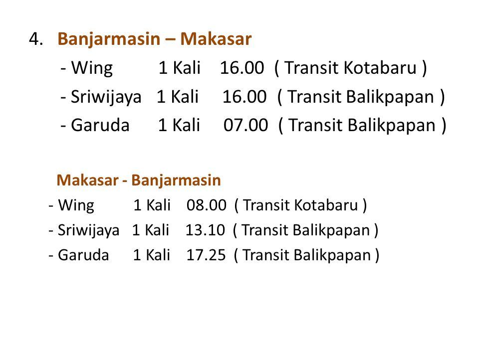 - Wing 1 Kali 16.00 ( Transit Kotabaru )