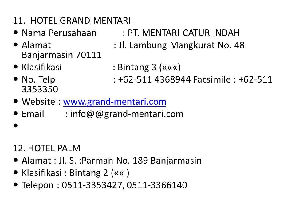 11. HOTEL GRAND MENTARI Nama Perusahaan : PT. MENTARI CATUR INDAH.