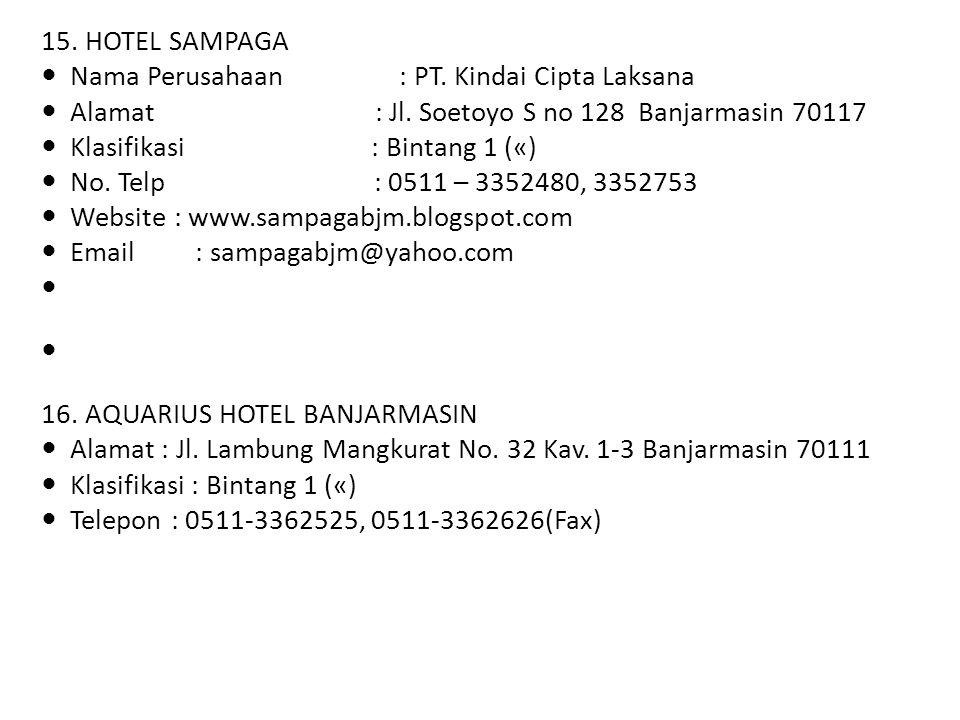 15. HOTEL SAMPAGA Nama Perusahaan : PT. Kindai Cipta Laksana.
