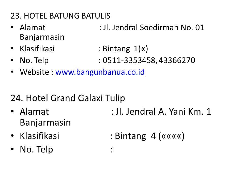 24. Hotel Grand Galaxi Tulip