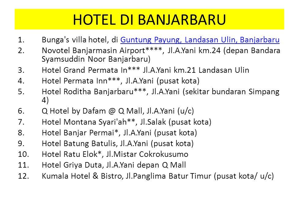 HOTEL DI BANJARBARU Bunga s villa hotel, di Guntung Payung, Landasan Ulin, Banjarbaru.