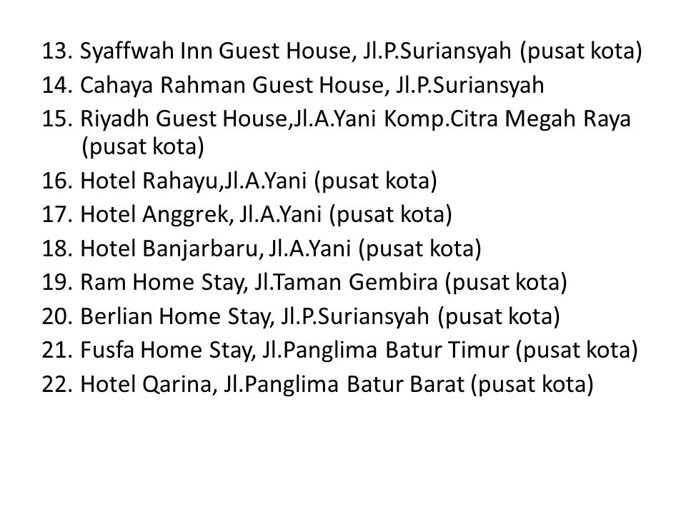 13. Syaffwah Inn Guest House, Jl. P. Suriansyah (pusat kota) 14