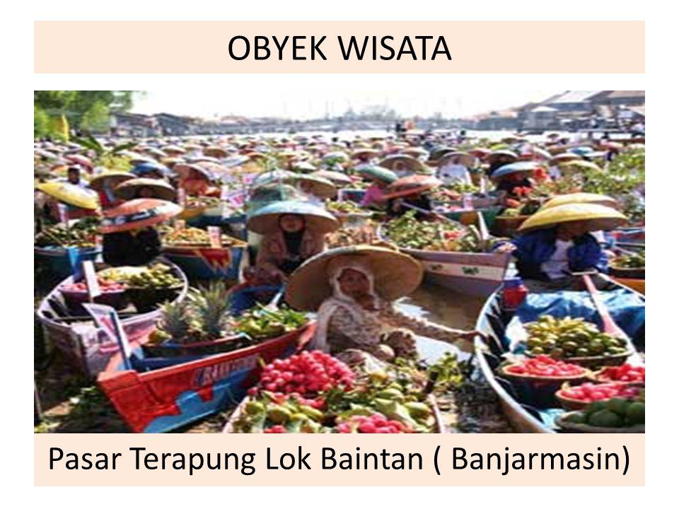 Pasar Terapung Lok Baintan ( Banjarmasin)