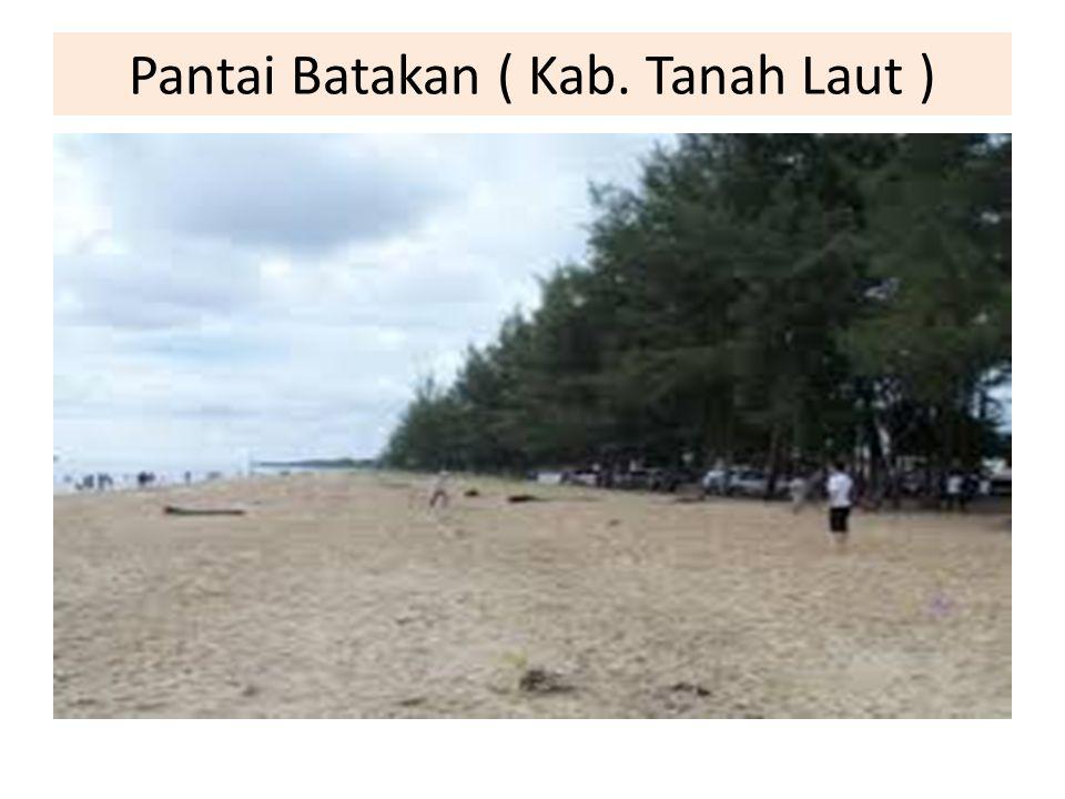 Pantai Batakan ( Kab. Tanah Laut )