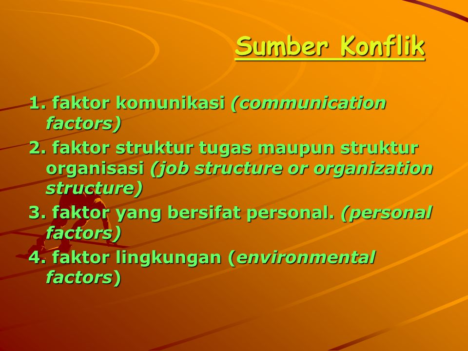 Sumber Konflik 1. faktor komunikasi (communication factors)