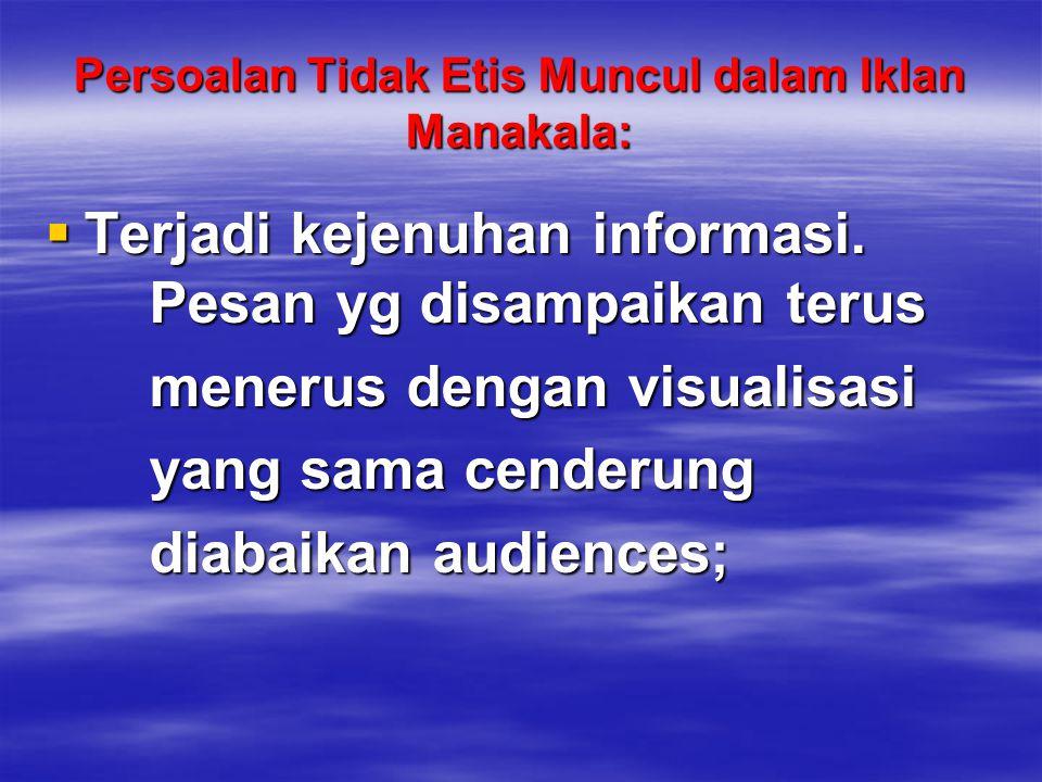 Persoalan Tidak Etis Muncul dalam Iklan Manakala: