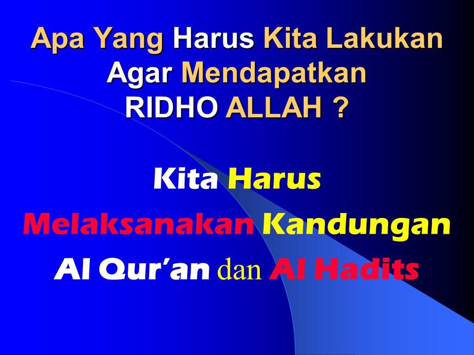 Apa Yang Harus Kita Lakukan Agar Mendapatkan RIDHO ALLAH