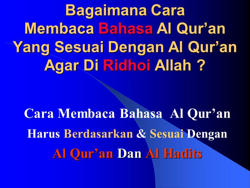 Cara Membaca Bahasa Al Qur'an Harus Berdasarkan & Sesuai Dengan