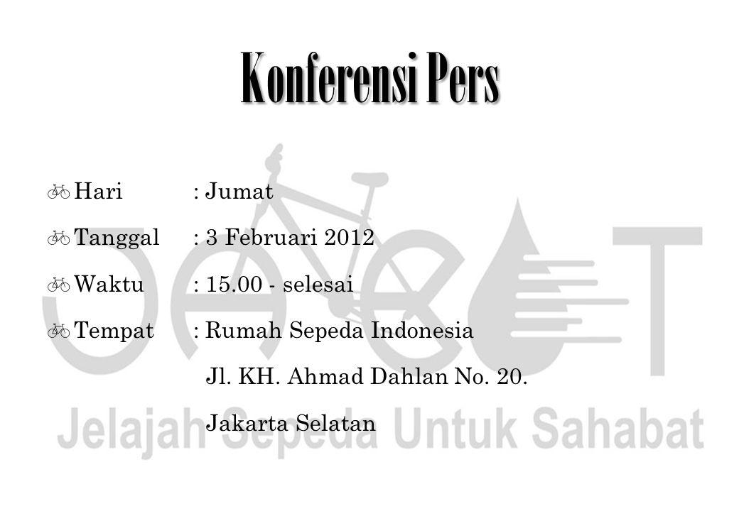 Konferensi Pers Hari : Jumat Tanggal : 3 Februari 2012