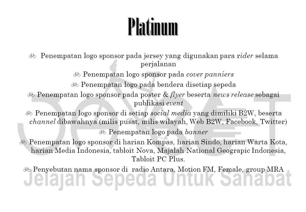 Platinum Penempatan logo sponsor pada jersey yang digunakan para rider selama perjalanan. Penempatan logo sponsor pada cover panniers.