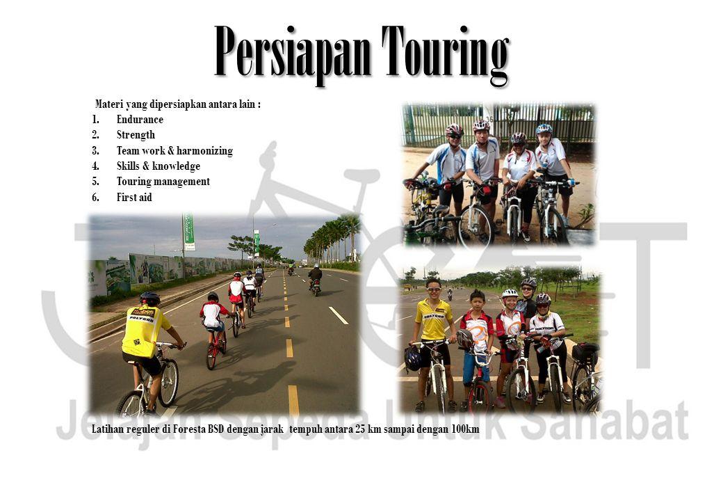 Persiapan Touring Materi yang dipersiapkan antara lain : Endurance