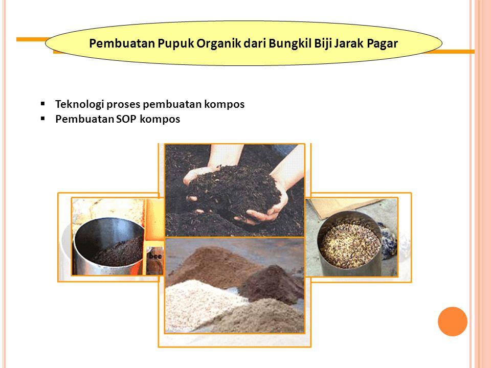 Pembuatan Pupuk Organik dari Bungkil Biji Jarak Pagar