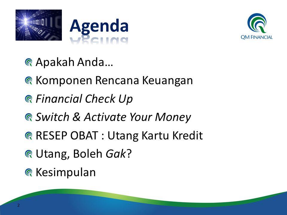 Agenda Apakah Anda… Komponen Rencana Keuangan Financial Check Up
