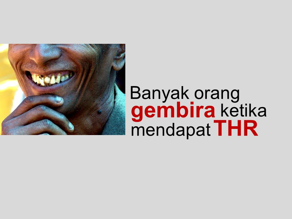 Banyak orang gembira ketika mendapat THR