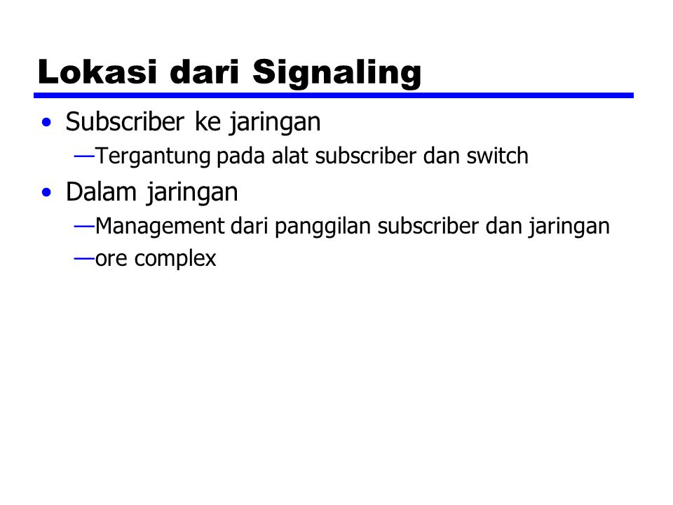 Lokasi dari Signaling Subscriber ke jaringan Dalam jaringan