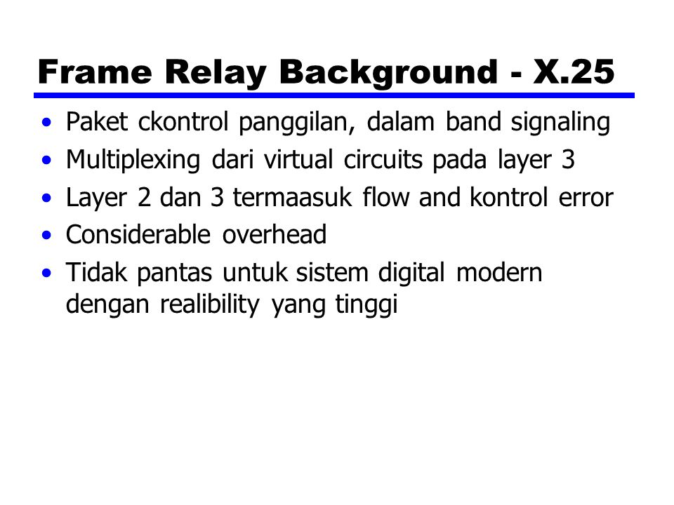 Frame Relay Background - X.25