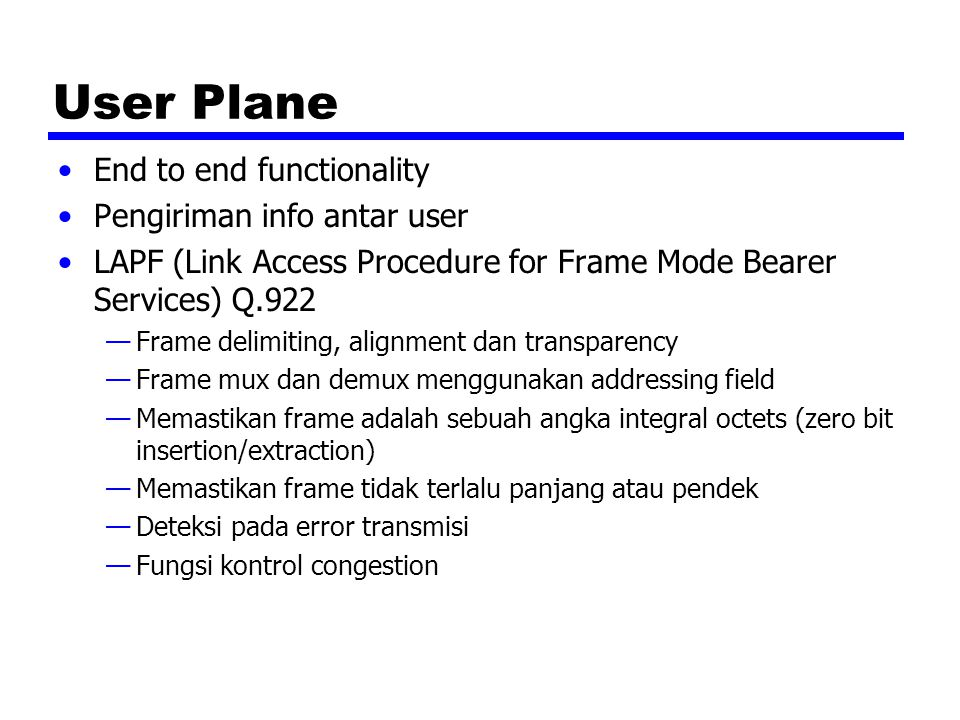 User Plane End to end functionality Pengiriman info antar user