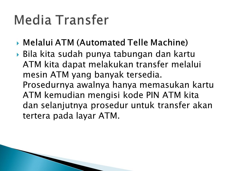 Melalui ATM (Automated Telle Machine)