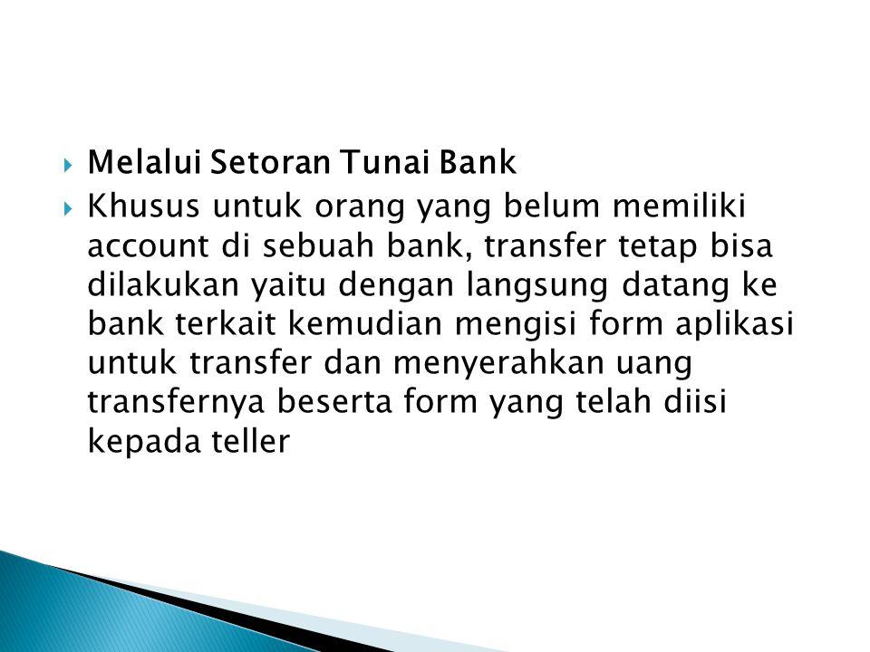 Melalui Setoran Tunai Bank