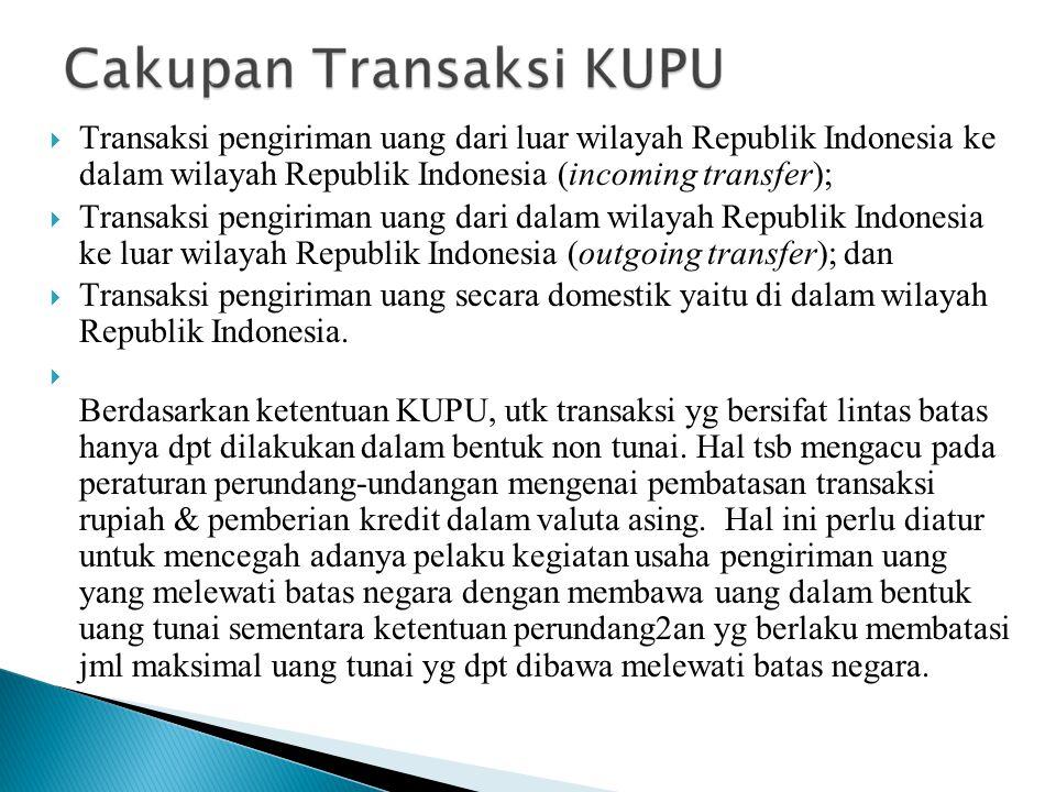 Transaksi pengiriman uang dari luar wilayah Republik Indonesia ke dalam wilayah Republik Indonesia (incoming transfer);