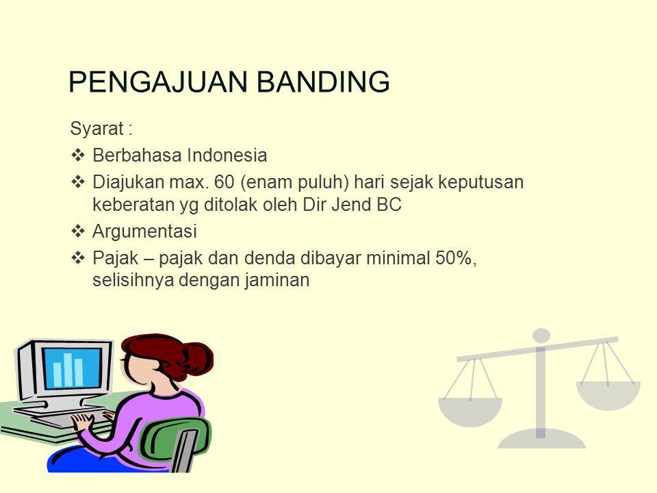 PENGAJUAN BANDING Syarat : Berbahasa Indonesia