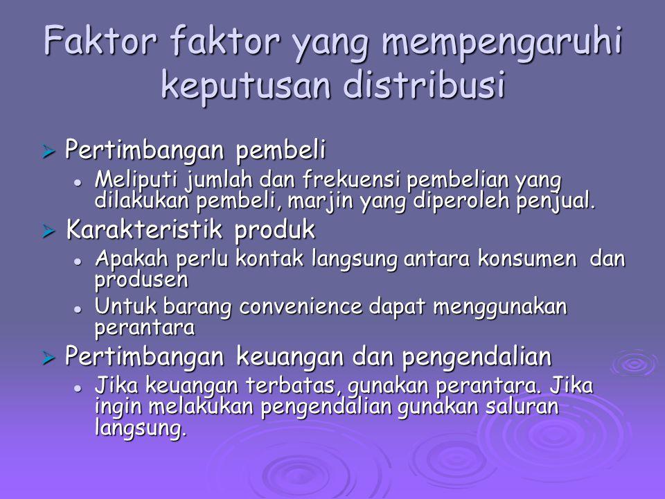 Faktor faktor yang mempengaruhi keputusan distribusi