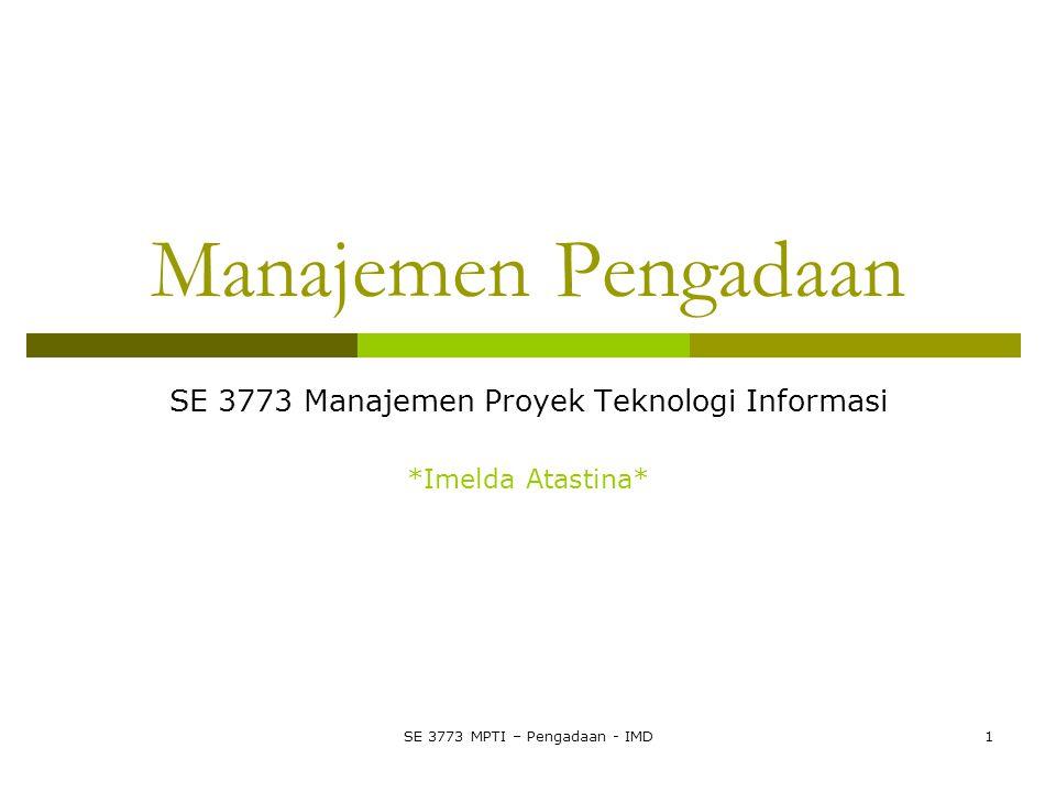 SE 3773 Manajemen Proyek Teknologi Informasi *Imelda Atastina*