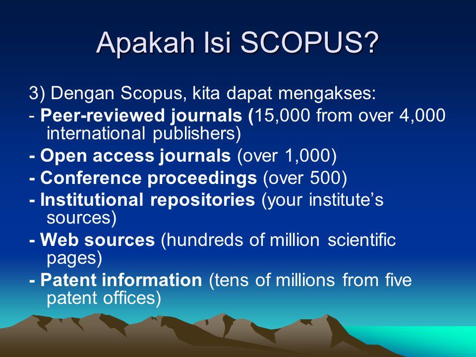 Apakah Isi SCOPUS 3) Dengan Scopus, kita dapat mengakses: