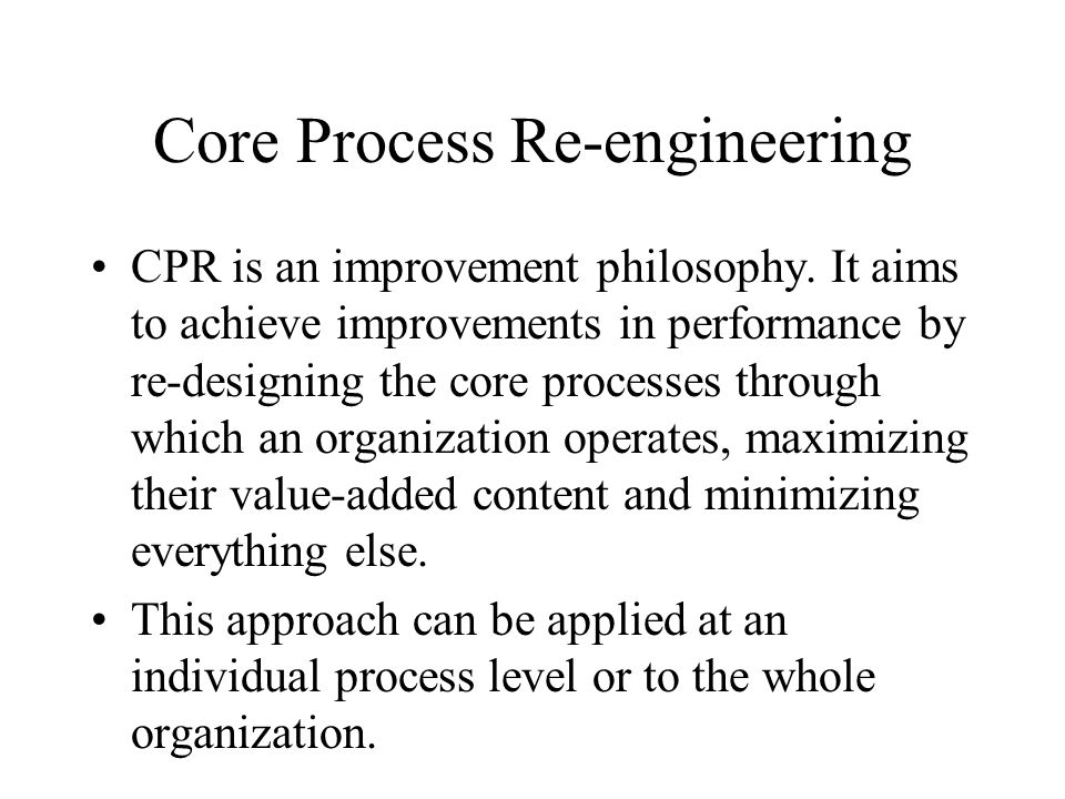 Core Process Re-engineering