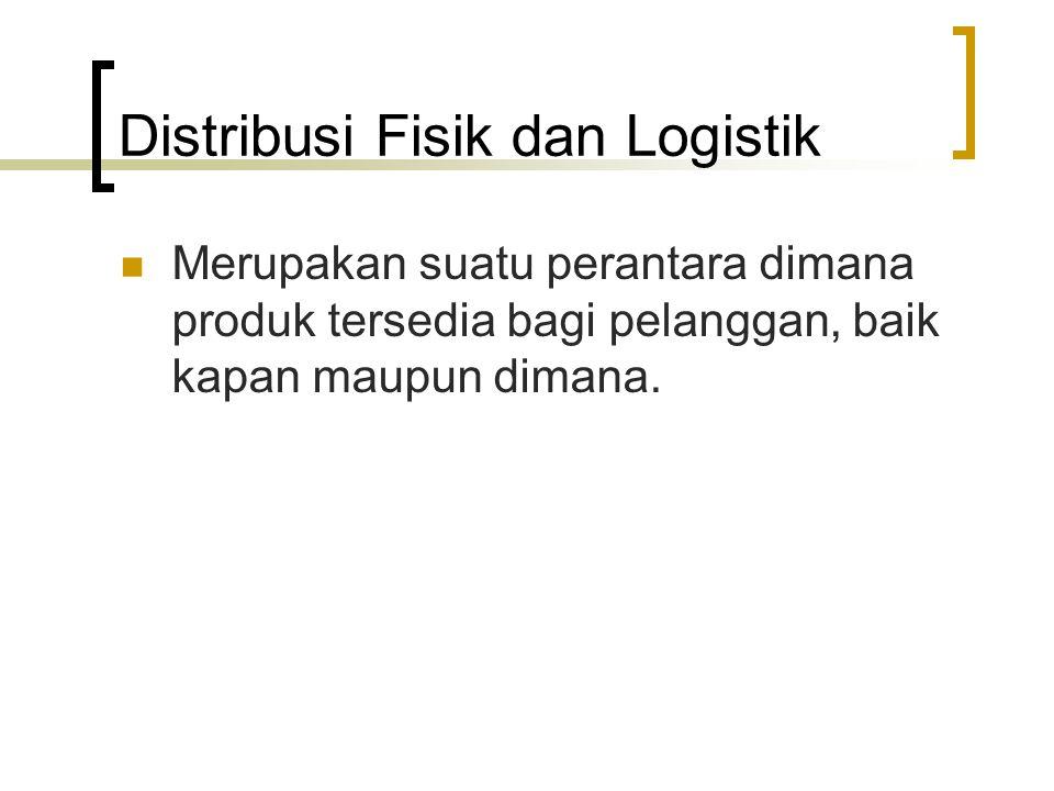 Distribusi Fisik dan Logistik