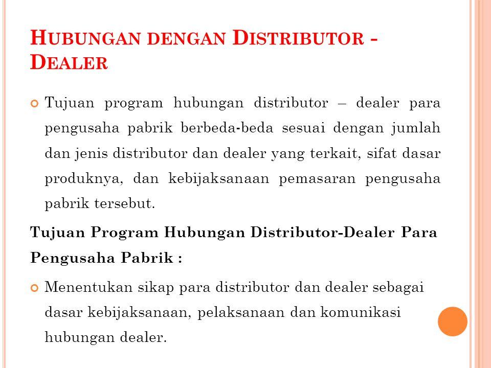 Hubungan dengan Distributor - Dealer